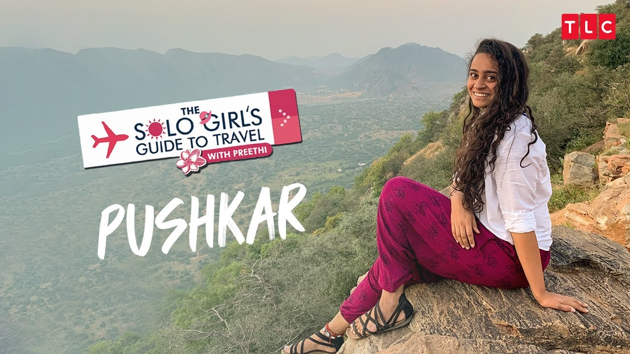 Culturally Signified Pushkar | The Solo Girl's Guide To Travel With Preethi | TLC India