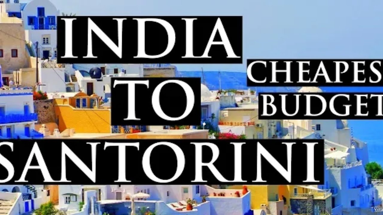 India to Santorini   | cheepest|  budget | guide | hotels | throughmyeyes | travel vlog