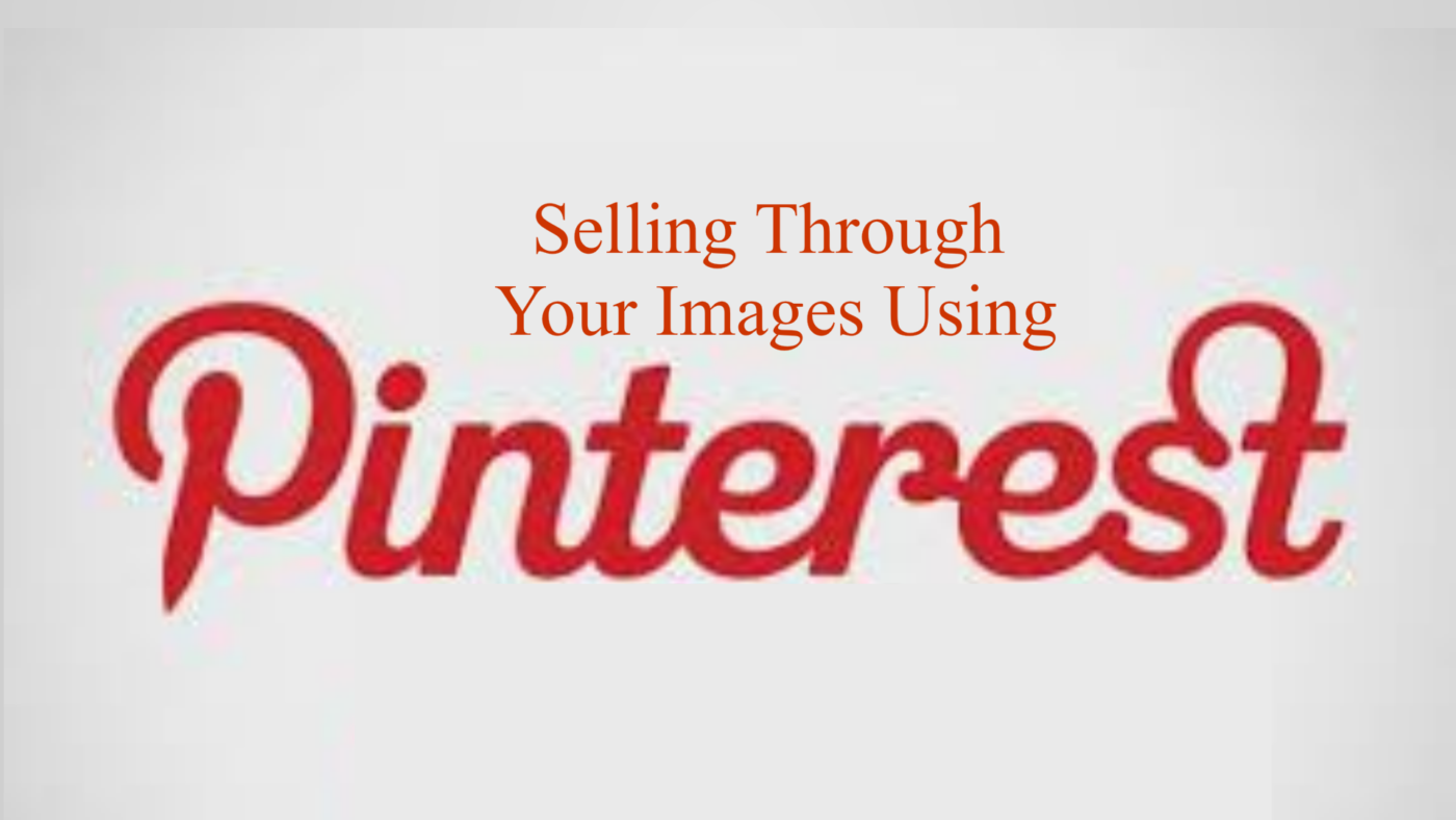 Selling Through Your Images Using Pinterest