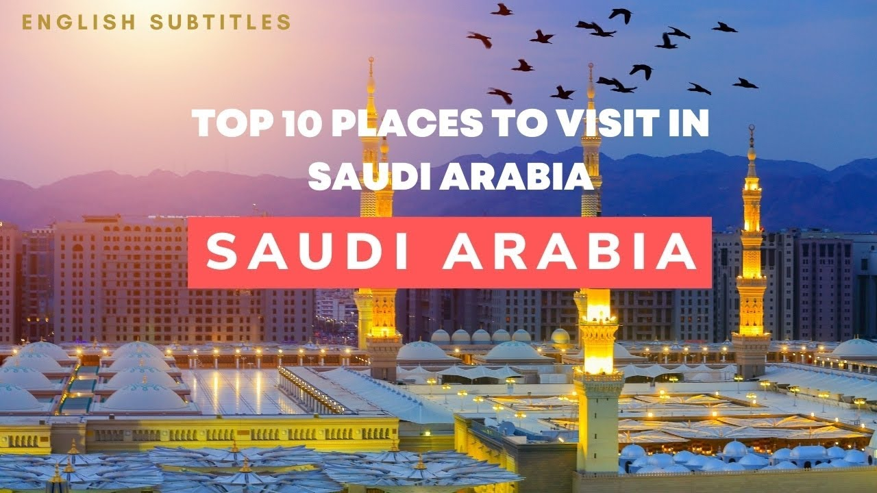 Top 10 Places to Visit in Saudi Arabia | Travel Guide |Top 10 Tourist Destinations of KSA | Must See
