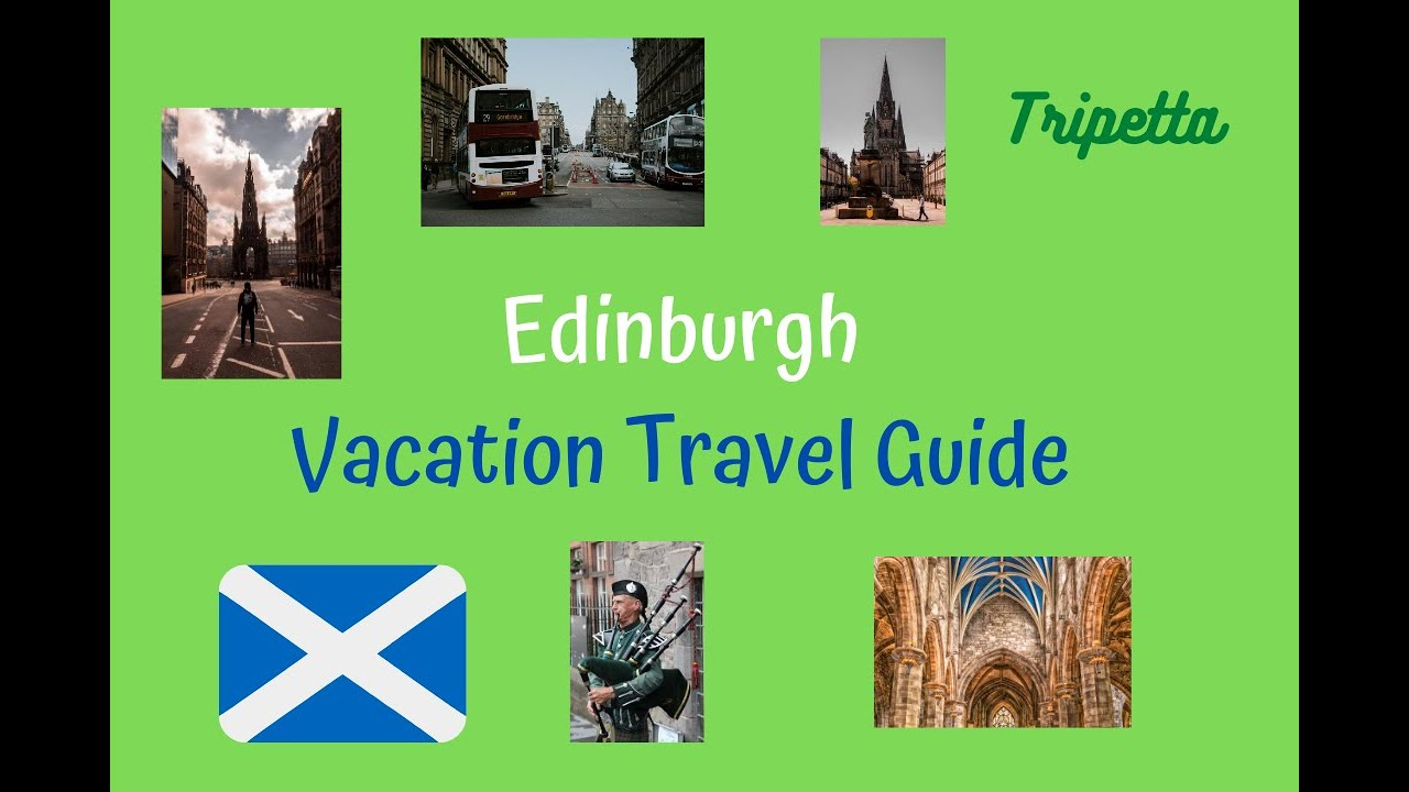 Edinburgh Vacation Travel Guide: Tripetta
