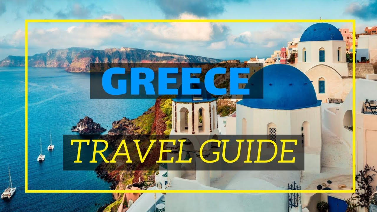 Greece Travel Guide | Places To visit in Greece 2020 | Travel Guide | Travel Vlog