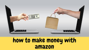 How you Can Make Money with Amazon..