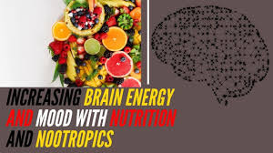 Increasing Brain Energy and Mood With Nutrition and Nootropics